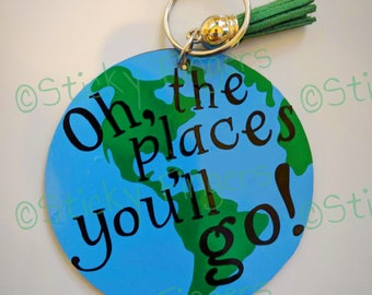 Oh, the places you'll go!- globe keychain