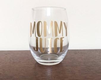 Mommy Juice Wine Glass // Mom Wine Glass // Stemless Wine Glass