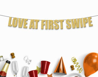 LOVE at FIRST SWIPE - Funny Party Banner for Tinder, Online Dating Engagement Party or Wedding