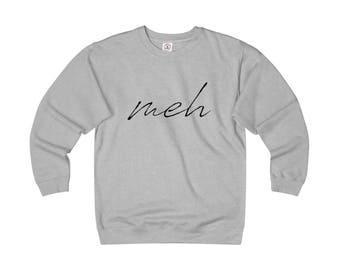 Meh Mood Sweatshirt - Sweatshirts with words - Women's Funny Sweatshirts - Funny Sweatshirts - Gifts for Her