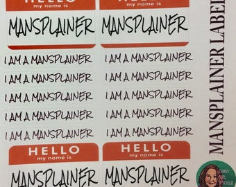 """Mansplainer Labels, feminist stickers for those guys who get too much of their water from the """"well, actually"""" (msp1)"""