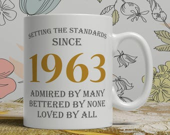 Setting standards, 55th Birthday mug, 55th birthday idea, born 1963 birthday, 55th birthday gift, 55 years old, Happy Birthday, EB 1963 Grey