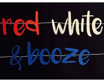 Red White Booze | Red White and Booze | 4th of July | Red White and Boozed | Red White and Blue | Independence Day