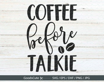 Coffee Before Talkie SVG Coffee SVG Mug SVG Coffee Mug File for Silhouette Cricut Cutting Machine Design Download Print