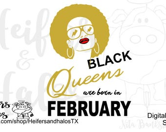 Black Queens are born in February cut file - digital file - svg, studio3, eps, png, dxf, pdf for cricut and silhouette