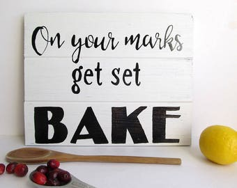 Great British Bake Off / On Your Marks Get Set Bake Sign / Great British Baking Show Kitchen Sign / Farmhouse Bakery Sign / Rustic Kitchen
