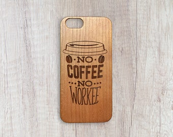 No Coffee No Work - Personalised Wooden Phone Case