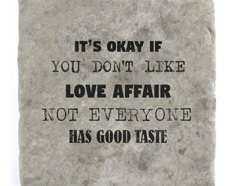 It's OK if you don't like Love Affair Marble Tile Coaster