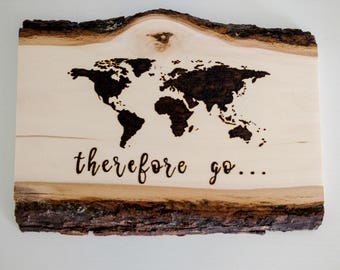 Wood Burned Sign/World Map Sign/World Map Wood Sign/Wood Burned Decor/Woodburning/Pyrography/Therefore Go Sign/Travel