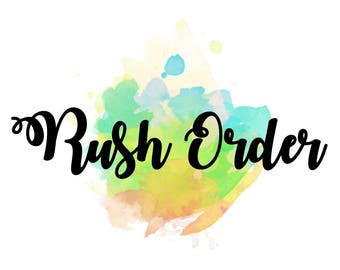 RUSH ORDER extra add on