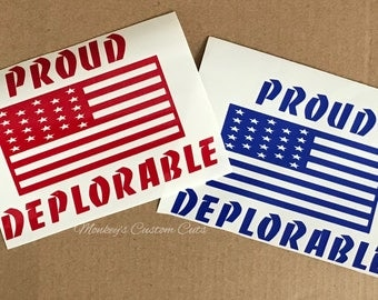 Proud Deplorable Car Decal, Pro Trump Decal, Anti Hillary Decal, Proud American, Hard Working American, Support the Flag, United We Stand