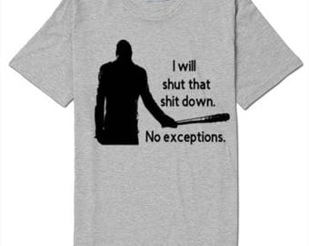 Negan Shut Down No Exceptions Walking Dead T Shirt Clothes Many Sizes Colors Custom Horror Halloween Merch Massacre