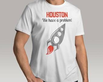 Houston Have a Problem T-Shirt