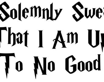 I Solemnly Swear That I Am Up To No Good Car Decal