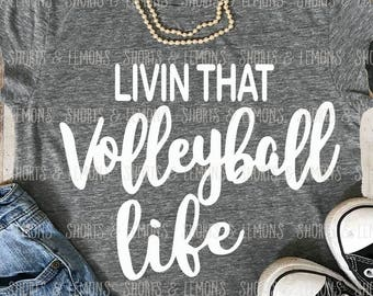 volleyball svg, Livin that volleyball Life svg, volleyball cricut, svg, iron on, life svg, Silhouette, Commercial use, Download, Cricut, dxf