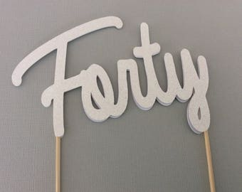 Forty cake topper, Birthday cake topper, 40th anniversary, 40 cake topper, 40th birthday, 40th cake topper, Forty birthday, Cake topper