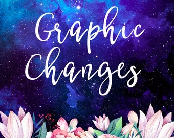 GRAPHICS CHANGES, Add on listing for some changes in the existing graphics design