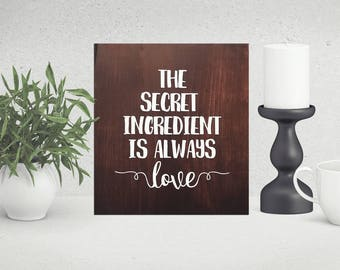 Secret Ingredient Sign | Wooden Word Sign | Kitchen Sign | | Rustic Decor