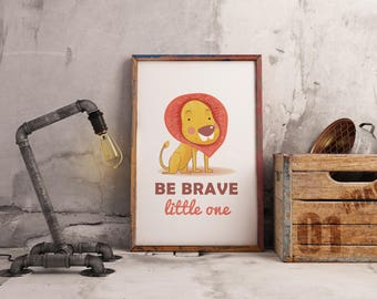 Be Brave Little One -Lion Nursery Wall Art - Instant Download
