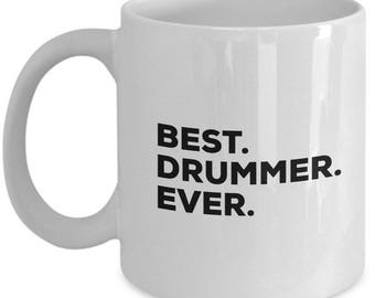 Best Drummer Ever, Drummer Coffee Mug, Drummer Gifts, Drummer Mugs,  Gift For Drummer , Birthday Anniversary Gift, Christmas Present