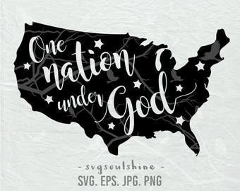 One Nation Under God Map SVG File 4th of July Svg, Patriotic SVG, America Svg Silhouette Cut File Cricut Clipart Print Vinyl Shirt Design