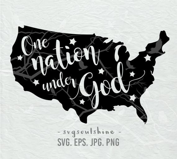 One Nation Under God Map SVG File 4th Of July Svg Patriotic