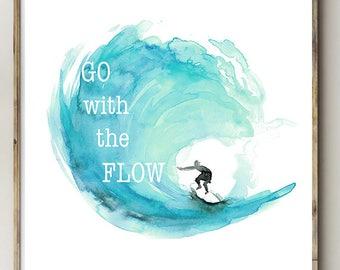 Downloadable surf Print - Go with the flow - Printable aquarel - Wijsheid quote - surf kunst - golf zee - digitaal bestand met spreuk
