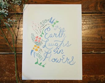 Floral Quote/ Watercolor Quote Art/ Inspirational Quote/ The Earth Laughs In Flowers- 8x10