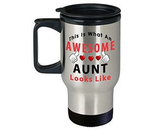 """Travel Mug For Aunt, """"This Is What An Awesome Aunt Looks Like"""""""