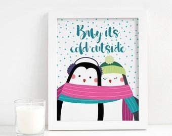 Baby It's Cold Outside - Christmas Printable - Christmas Decorations - Christmas Gifts - Stocking Stuffer - Christmas Decor - Winter Print