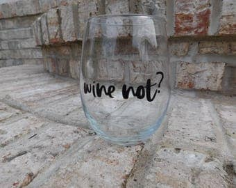Wine Not?: stemless wineglass/ wine/ wineglass/ wine connoisseur/ wine lover