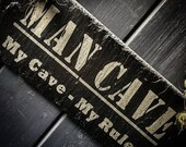 Man Cave My Cave  My Rules Slate Hanging Sign