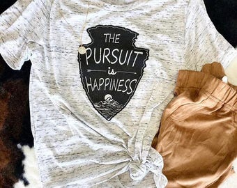 The Pursuit Is Happiness Tee