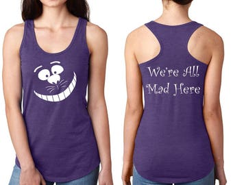 Cheshire Cat - We're All Mad Here - Alice In Wonderland - Women's Disney Shirt - Disney Shirt - Disney Trip Shirt