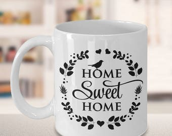 Coffee Mug, Gifts for men, Gift for her, house warming gift, Life Quote, new home gift, best friend gift, moving gift, Home Sweet Home