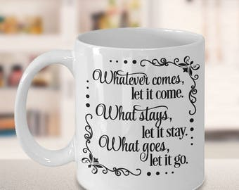 Unique Coffee Mugs, gift for him, gift for her, family gift ideas, gift idea for mom, gift idea for dad, let it come, let it stay, let it go