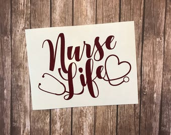 "Nurse Life Decal Sticker * 3"" Height *  READY TO SHIP (dd39)"