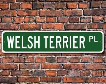 Welsh Terrier, Welsh Terrier Sign, Welsh Terrier Lover, Custom Street Sign,Quality Metal Sign, Dog owner sign, Dog Lover gift, Sign Dog