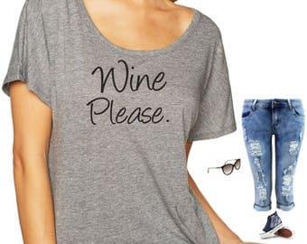 Wine Please Shirt - Wine Tshirt - Funny Gift for a friend-  friend gift - Motherhood Shirts - Mom Gift -mom wine shirts - wine gifts