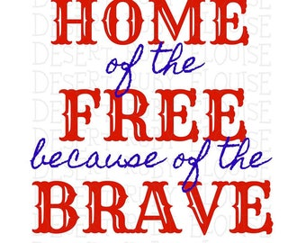 Home of the Free because of the Brave / 4th of July SVG /  Americana 4th of July SVG / America Quote / Independence Day SVG / Cricut