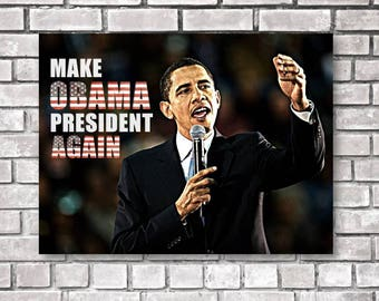 Make Obama President Again, Barack Obama Poster, Obama Print, Obama wall Art, Obama Quote, Obama Biden, Obama Pin, Obama, President Obama