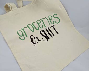Groceries & Sh*t Cotton Tote Re-Usable Shopping Bag Purse