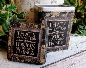 I Drink & I Know Things. Game of Thrones. Keepsake Tin. Game Of Thrones Gift. Game of Thrones Prop. Storage Tin. Treasure Tin. Box. Tin Box.