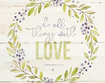 Do all things with Love 16x16 PRINT