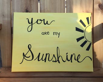 You Are My Sunshine // Hand Painted Canvas