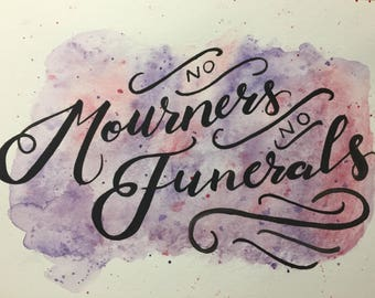 No Mourners No Funerals Watercolor Print