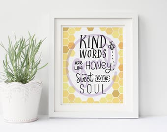 Kind Words are like Honey Sweet to the Soul | 8x10 Digital Print | Instant Download | Home Decor
