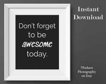 Entryway Prints; Printable Wall Art; Typography Wall Art; Gift for Coworker, Friend, Boyfriend, Husband; Motivational; Awesome; Dorm Decor