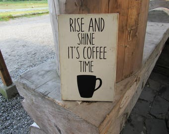 Rise and shine it's coffee time wooden sign