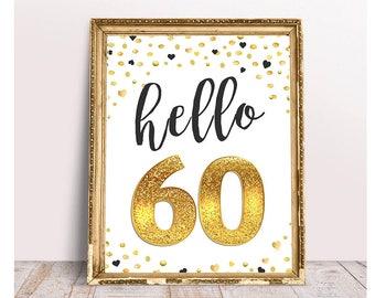 Hello 60, 60th Birthday, 60th Birthday Party Sign, Gold Birthday sign, Cheers to 60 Yeras, Gold 60th Birthday, happy 60th Birthday printable